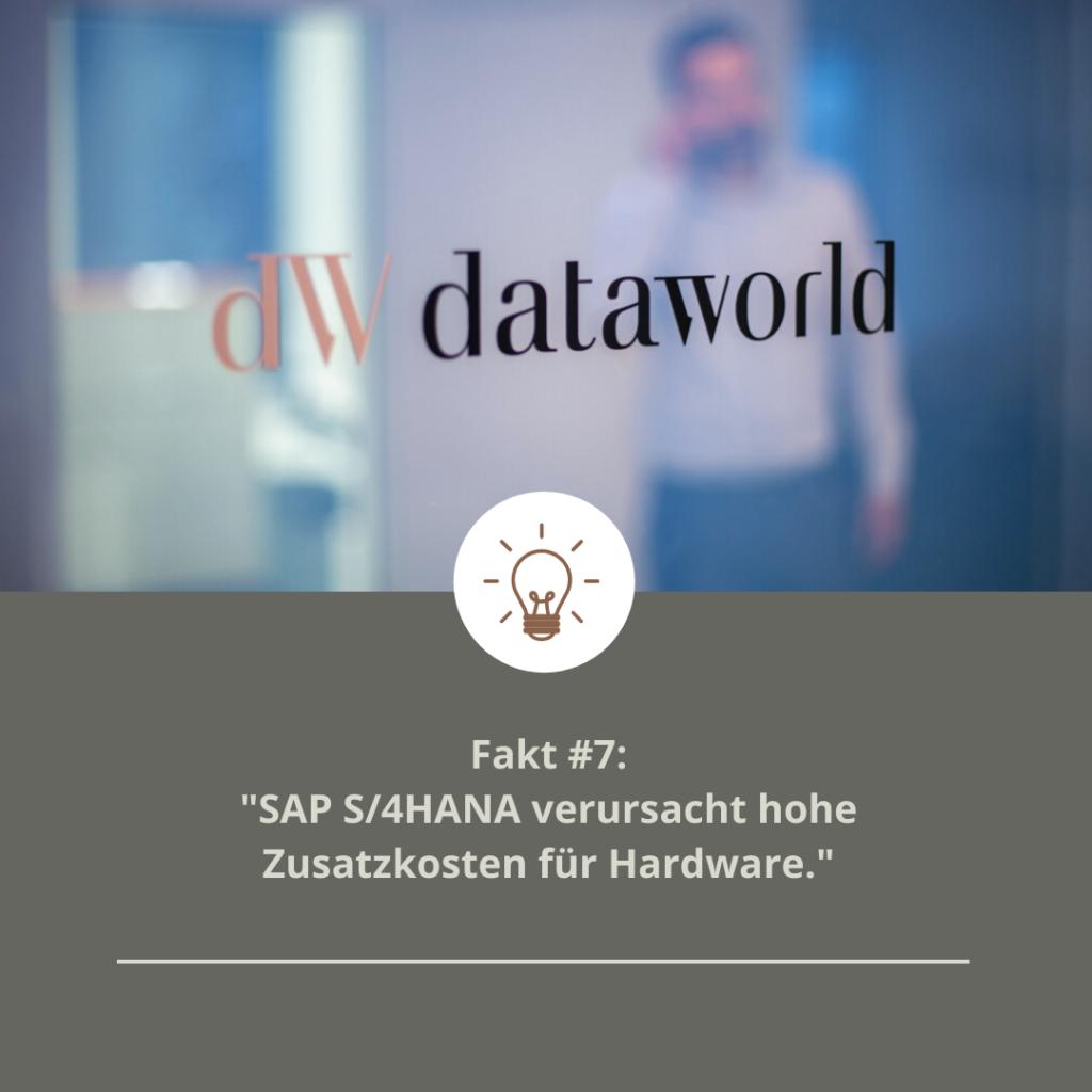 Fakt #7: SAP S/4HANA verursacht hohe Zusatzkosten für Hardware